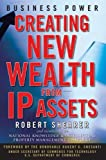 img - for Business Power: Creating New Wealth from IP Assets book / textbook / text book
