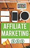Affiliate Marketing: Learn to make crazy money with affiliate marketing today! A step-by-step online affiliate marketing system to make a lot more money ... Online Marketing, Affiliates programs)