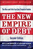 The New Empire of Debt: The Rise and Fall of an Epic Financial Bubble by Bonner, Will, Wiggin, Addison, Agora (2009) Hardcover
