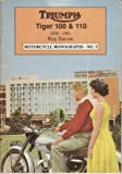 Roy H. Bacon Triumph Tiger 100 and 110, 1939-61 (Motorcycle Monographs)