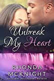 Unbreak My Heart: Second Chances (Book 2)