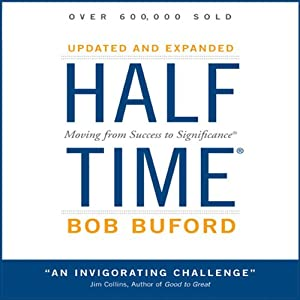 Halftime: Moving from Success to Significance | [Bob Buford]