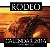 Rodeo Calendar 2016: 16 Month Calendar