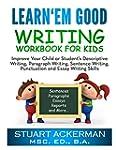 Learn'Em Good - Writing Workbook for...