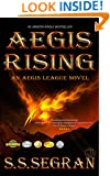AEGIS RISING (Action Adventure, Sci-Fi, Apocalyptic) (The Aegis League Series Book 1)