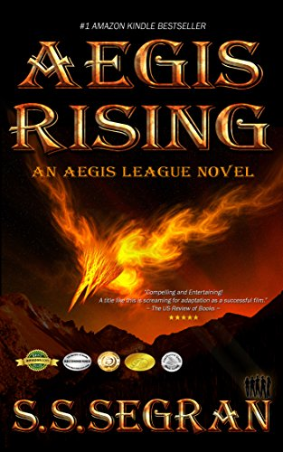 AEGIS RISING (Action Adventure, Sci-Fi, Apocalyptic,Y/A) (The Aegis League Series Book 1)