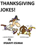 Thanksgiving Jokes: A Hilarious Thanksgiving Dinner Joke Book