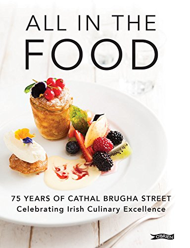 All in the Food: 75 Years of Cathal Brugha Street by Frank Cullen