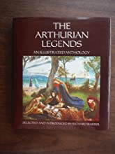 The Arthurian Legends An Illustrated Anthology