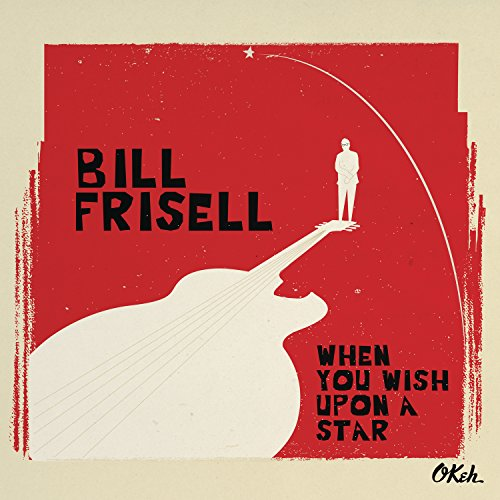 Bill Frisell - When You Wish Upon A Star - CD - FLAC - 2016 - NBFLAC Download