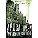 Apocalypse Z: The Beginning of the End ~ Manel Loureiro