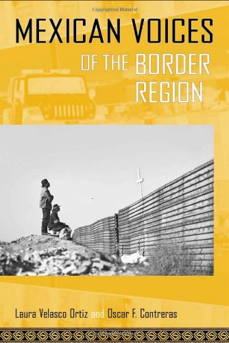 Mexican Voices of the Border Region: Mexicans and Mexican...