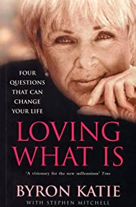 "Cover of ""Loving What is: How Four Questi..."