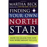 Finding Your Own North Star: How to claim the life you were meant to liveby Martha Beck