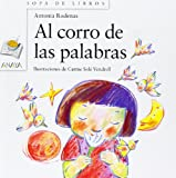 img - for Al corro de las palabras / At the ring of the words (Sopa De Libros / Soup of Books) (Spanish Edition) book / textbook / text book