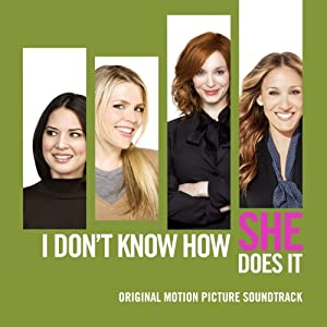 I Don't Know How She Does It (Original Motion Picture Soundtrack)