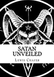 Satan Unveiled (1477542302) by Chafer, Lewis Sperry