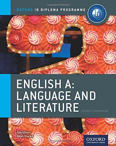 Ib English A Language & Literature: Course Book: Oxford Ib Diploma Program Course Book (Ib Diploma Porgramme Course Companion)