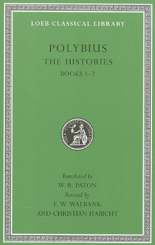 Polybius, the Histories, Volume I: Books 1-2 (Loeb Classical Library)