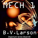 Mech 1: The Parent Audiobook by B. V. Larson Narrated by Mirron Willis