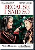 Because I Said So [DVD] [2007] [Region 1] [US Import] [NTSC]
