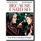 Because I Said So (Full Screen Edition) ~ Diane Keaton