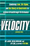 img - for Velocity: Combining Lean, Six Sigma and the Theory of Constraints to Accelerate Business Improvement - a Business Novel by Bergland, Suzan, Cox, Jeff (2010) Hardcover book / textbook / text book