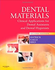 Dental Materials Clinical Applications for Dental Assistants and Dental Hygienists by Carol Dixon Hatrick CDA RDA RDH MS