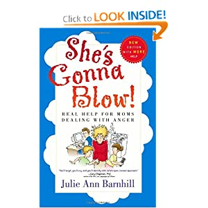 She's Gonna Blow!: Real Help for Moms Dealing with Anger [Paperback] — by Julie Ann Barnhill $11.07