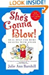 Shes Gonna Blow!: Real Help for Moms...