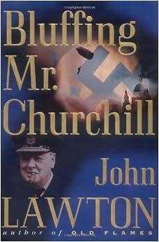 bluffing mr churchill inspector troy series john lawton 9780871139078 books. Black Bedroom Furniture Sets. Home Design Ideas