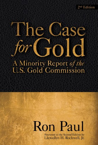 The Case for Gold: A Minority Report of the U.S. Gold Commission (LvMI)