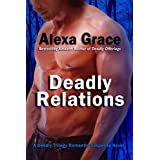 Deadly Relations (Deadly Trilogy)by Alexa Grace