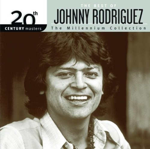 Johnny Rodriguez - 20th Century Masters - The Millennium Collection: The Best O