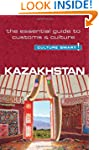 Kazakhstan - Culture Smart!: The Esse...