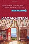 Kazakhstan - Culture Smart!: The Esse...