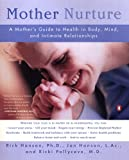 img - for Mother Nurture: A Mother's Guide to Health in Body, Mind, and Intimate Relationships book / textbook / text book