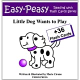 Little Dog Wants to Play (Easy-Peasy Reading & Flash Card Series Book 2) ~ Marie Cirano