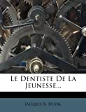 img - for Le Dentiste De La Jeunesse... (French Edition) book / textbook / text book