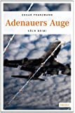 Adenauers Auge (Köln-Krimi)