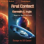 First Contact: Escape to 55 Cancri | Kenneth E. Ingle