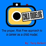 Child Modeling: The right, risk free approach to a profession because a child model