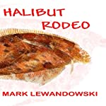 Halibut Rodeo | Mark Lewandowski