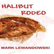 Halibut Rodeo | [Mark Lewandowski]