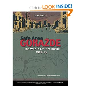 Safe Area Gorazde: The War in Eastern Bosnia 1992-1995 by Joe Sacco and Christopher Hitchens