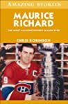 Maurice Richard: The Most Amazing Hoc...