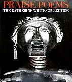 Praise Poems: The Katherine White Collection