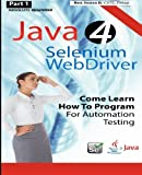 img - for Absolute Beginner (Part 1) Java 4 Selenium WebDriver: Come Learn How To Program For Automation Testing (Black & White Edition) (Practical How To Selenium Tutorials) book / textbook / text book