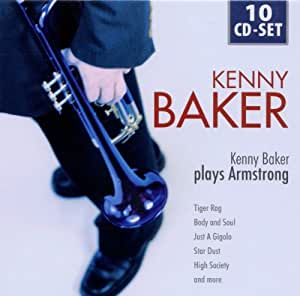 Kenny Baker plays Armstrong: Tiger Rag, Body and Soul, Just a Gigolo, Star Dust, High Society, amo!
