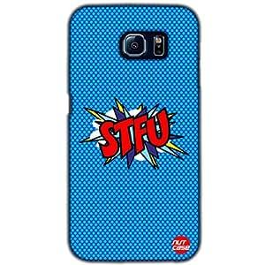 Designer Samsung Galaxy S6 G9200 Case Cover Nutcase -STFU Comic Styled - Shut The F**K Up -